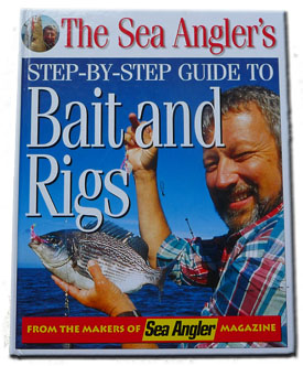 The Sea Angler's Step-By-Step Guide to Baits and Rigs